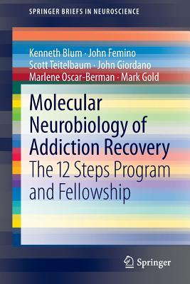 Molecular Neurobiology of Addiction Recovery: The 12 Steps Program and Fellowship