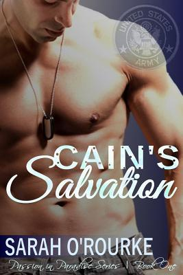 Cain's Salvation (Passion in Paradise The Men of the McKinnon Sisters, #1) by Sarah O'Rourke