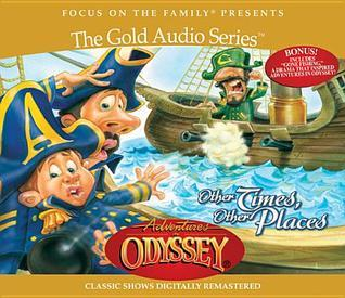 Adventures In Odyssey Other Times, Other Places (Adventures in Odyssey: the Gold Audio Series)