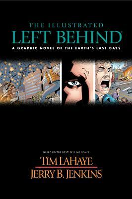 The Illustrated Left Behind: A Graphic Novel of Earth's Last Days