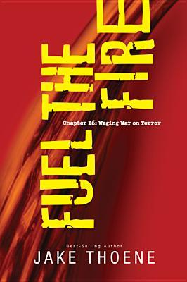 Fuel the Fire: Chapter 16 Waging War on Terror(Chapter 16 3) (ePUB)