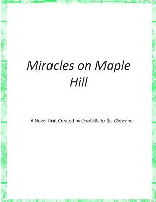 Miracles on Maple Hill: A Novel Unit Created by Creativity in the Classroom