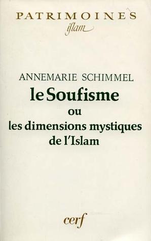 Le soufisme, ou, Les dimensions mystiques de l'Islam