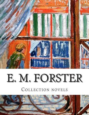 E. M. Forster, Collection Novels