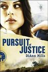 Pursuit Of Justice by DiAnn Mills