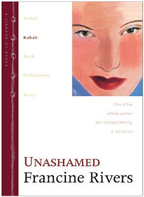 Unashamed: Rahab (Lineage of Grace, #2)