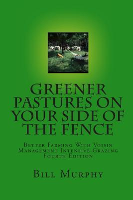 Greener Pastures on Your Side of the Fence by Bill Murphy