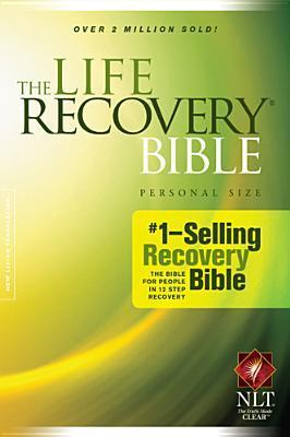 Holy Bible: Life Recovery Bible, Personal Size NLT