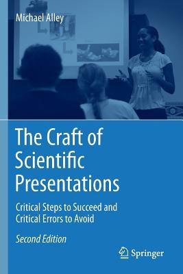 The Craft of Scientific Presentations: Critical Steps to Succeed and Critical Errors to Avoid
