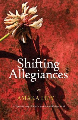 Shifting Allegiances: A Nigerian's story of Nigeria, America and Culture Shock