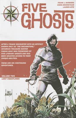 Five Ghosts, Volume Two: Lost Coastlines (Five Ghosts, #2)