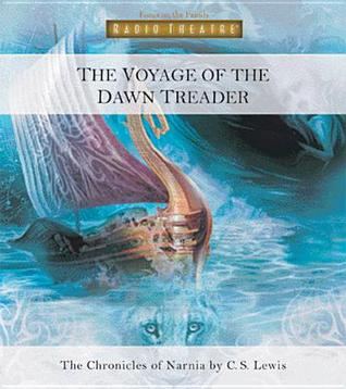The Voyage of the Dawn Treader: The Chronicles Of Narnia (Radio Theatre)