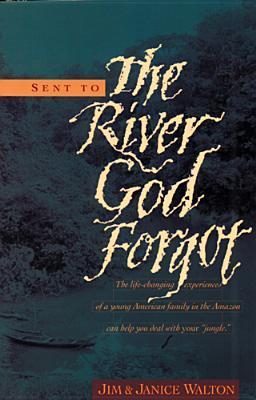 Sent to the River God Forgot