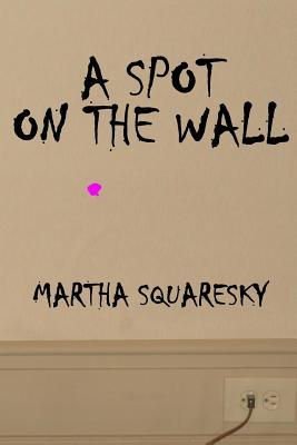A Spot on the Wall