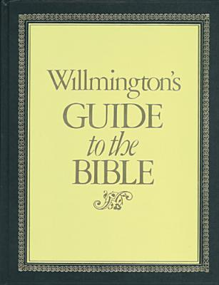 willmingtons guide to the bible by harold l willmington rh goodreads com Bible Happy Bible Reading Plans