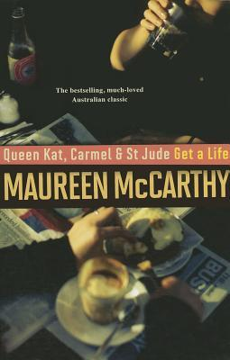 Ebook Queen Kat, Carmel St. Jude Get a Life by Maureen McCarthy DOC!