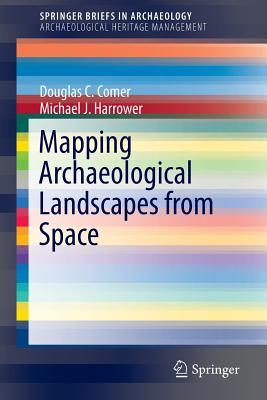 A Primer on Space Archaeology: In Observance of the 40th Anniversary of the World Heritage Convention