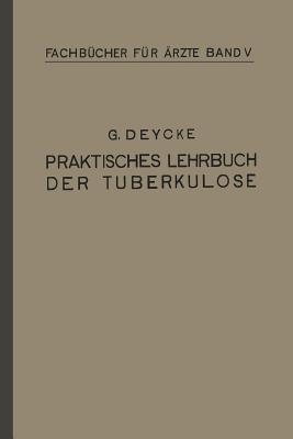 Praktisches Lehrbuch Der Tuberkulose