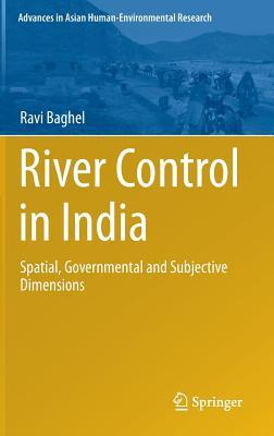 River Control in India: Spatial, Governmental and Subjective Dimensions