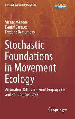 Stochastic Foundations in Movement Ecology: Anomalous Diffusion, Front Propagation and Random Searches