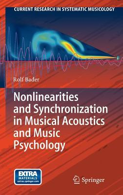 Acoustics and Psychology of Music Nonlinearities and Synchronization