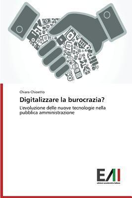 Digitalizzare La Burocrazia? par Chioetto Chiara