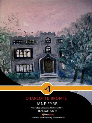 JANE EYRE--Annotated, with Commentary (BookDoors: Literature in Context)