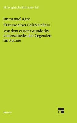 Träume eines Geistersehers/Der Unterschied der Gegenden im Raume (Philosophische Bibliothek 286)