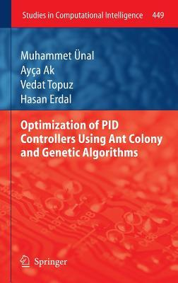 Optimization of Pid Controllers Using Ant Colony and Genetic Algorithms