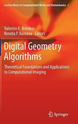 Digital Geometry Algorithms: Theoretical Foundations and Applications to Computational Imaging