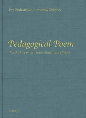 Pedagogical Poem: The Archive of the Future Museum of History