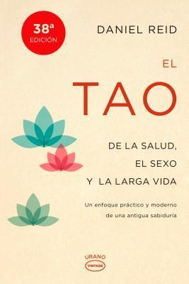 El Tao de La Salud, Sexo y Larga Vida por Daniel  Reid