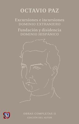 Obras Completas, II.: Excursiones / Incursiones; Dominio Extranjero; Fundacin y Disidencia; Dominio Hispnico