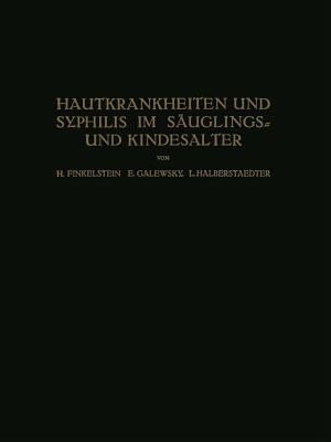 Hautkrankheiten Und Syphilis Im Sauglings? Und Kindesalter: Ein Atlas