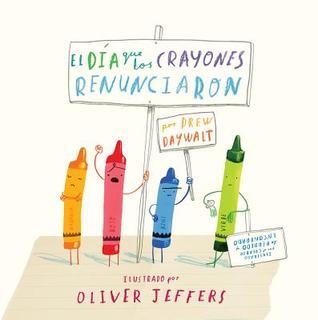 El día que los crayones renunciaron par Drew Daywalt, Oliver Jeffers