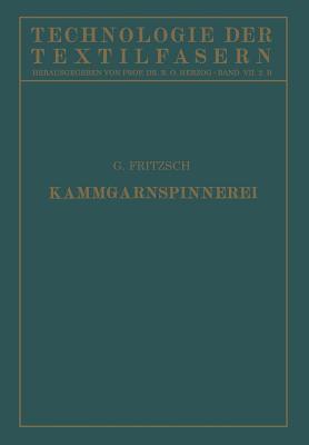 Die Wollspinnerei: B. Kammgarnspinnerei