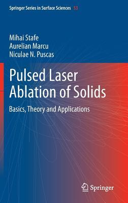Pulsed Laser Ablation of Solids: Basics, Theory and Applications