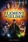 Element Wielder (The Void Wielder Trilogy #1)