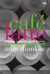 Café Latte: Eighteen Unusual Stort Stories
