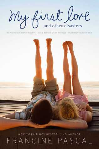 My First Love and Other Disasters: My First Love and Other Disasters / Love & Betrayal & Hold the Mayo / My Mother Was Never a Kid