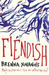 Fiendish by Brenna Yovanoff