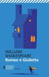 Romeo e Giulietta by William Shakespeare