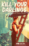 Kill Your Darlings, July 2014