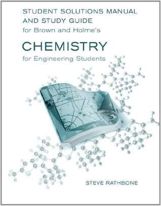Student Solutions Manual and Study Guide for Brown/Holme S Chemistry for Engineering Students
