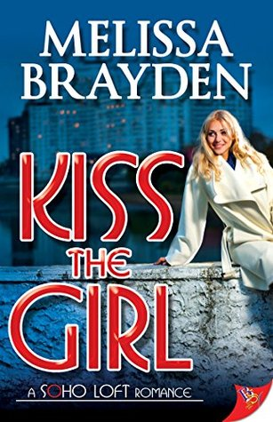 Book Review: Kiss the Girl by Melissa Brayden