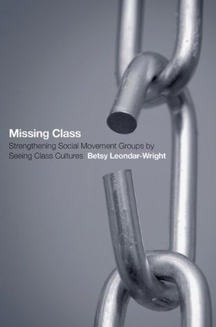 Missing Class: Strengthening Social Movement Groups by Seeing Class Cultures EPUB