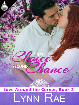 First Choice, Second Chance(Love Around the Corner 2)