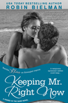 Keeping Mr. Right Now by Robin Bielman