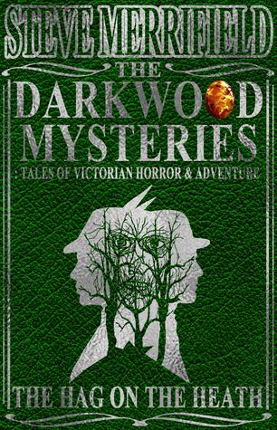 The Darkwood Mysteries (7): The Hag on the Heath