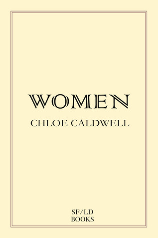 Women by Chloe Caldwell